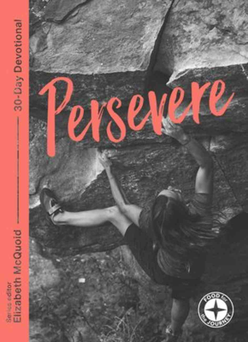 Persevere (Food For The Journey Series) Paperback