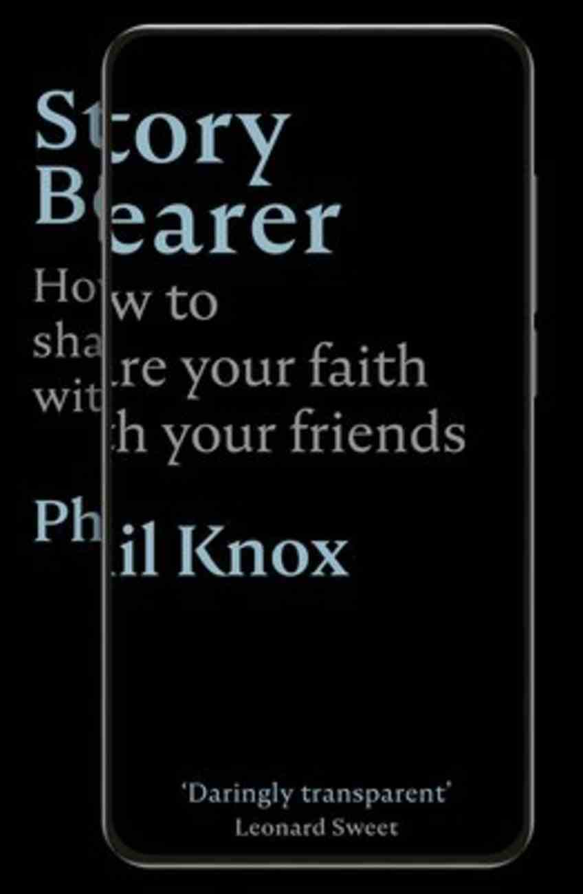 Story Bearer: How to Share Your Faith With Your Friends Paperback