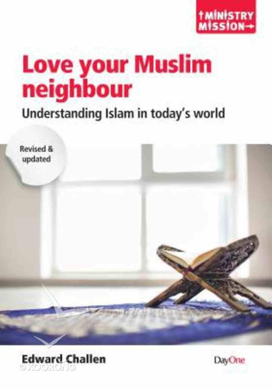 Love Your Muslim Neighbour: Understanding Islam in Today's World Paperback
