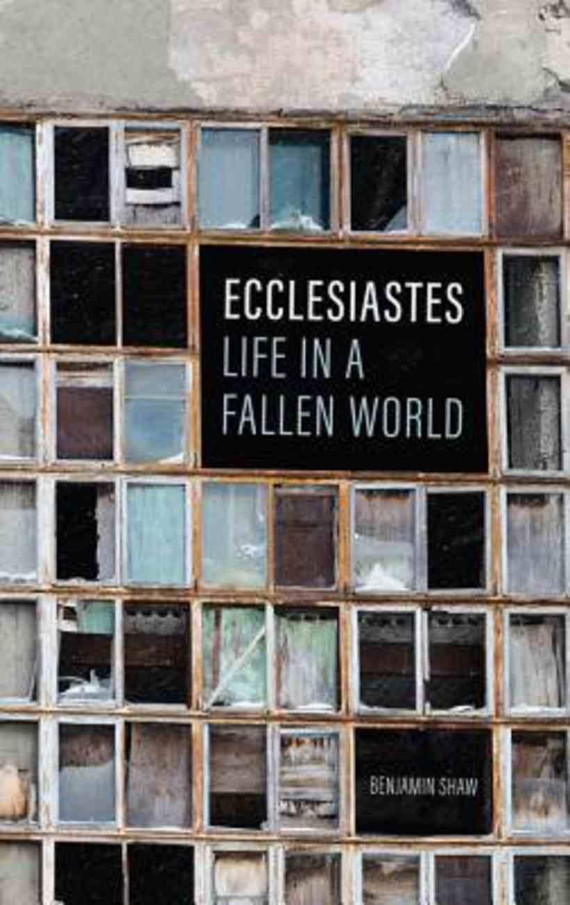 Ecclesiastes: Life in a Fallen World Paperback