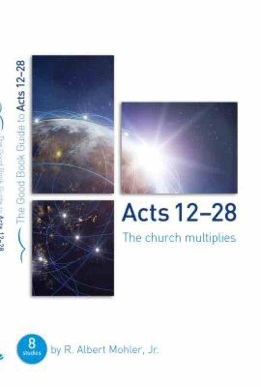 Acts 13-28: The Church Multiplies (8 Studies) (The Good Book Guides Series) Paperback