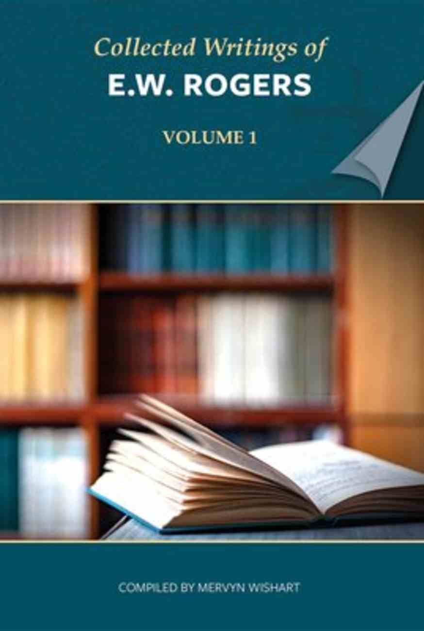 Collected Writings of E W Rogers (Vol 1) Paperback