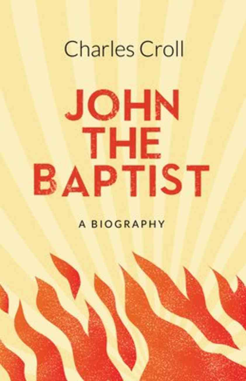 John the Baptist: A Biography Paperback