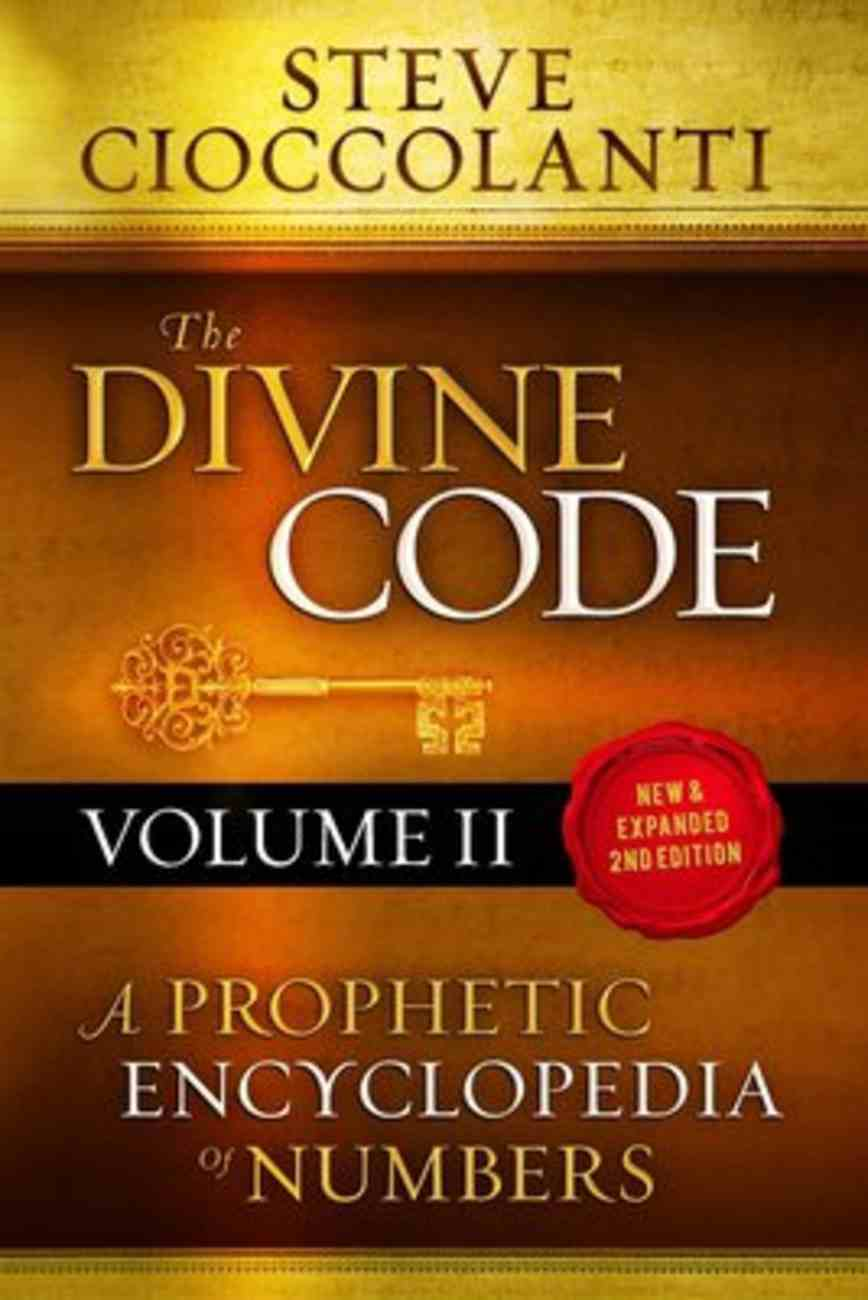 Divine Code, the 26 to 1000: A Prophetic Encyclopedia of Numbers (Vol 2) Paperback