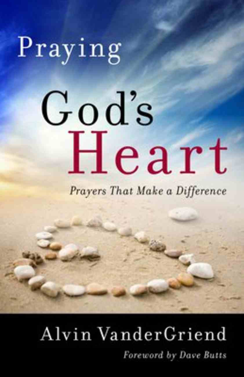 Praying God's Heart: Prayers That Make a Difference Paperback