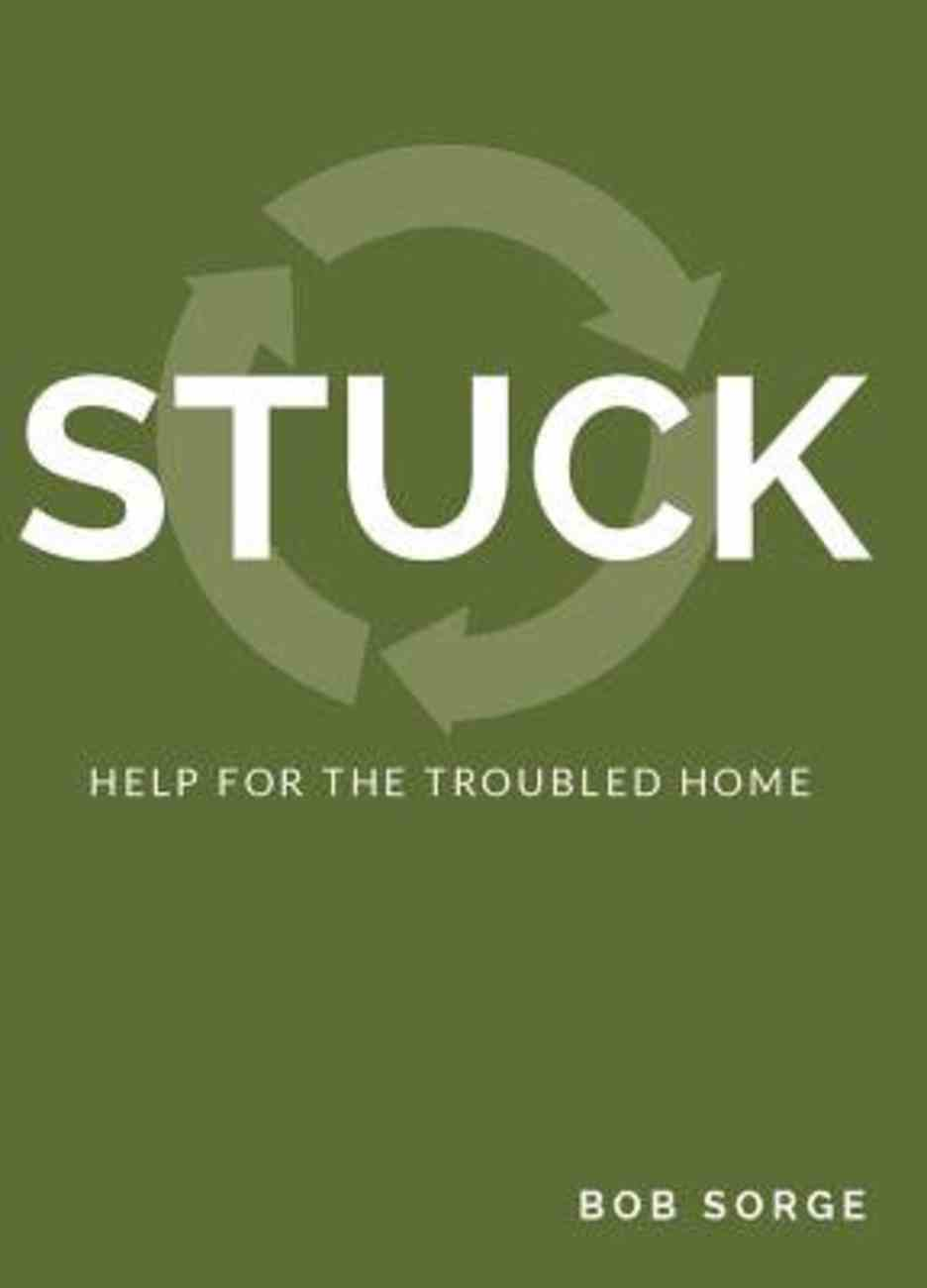 Stuck: Help For the Troubled Home Paperback