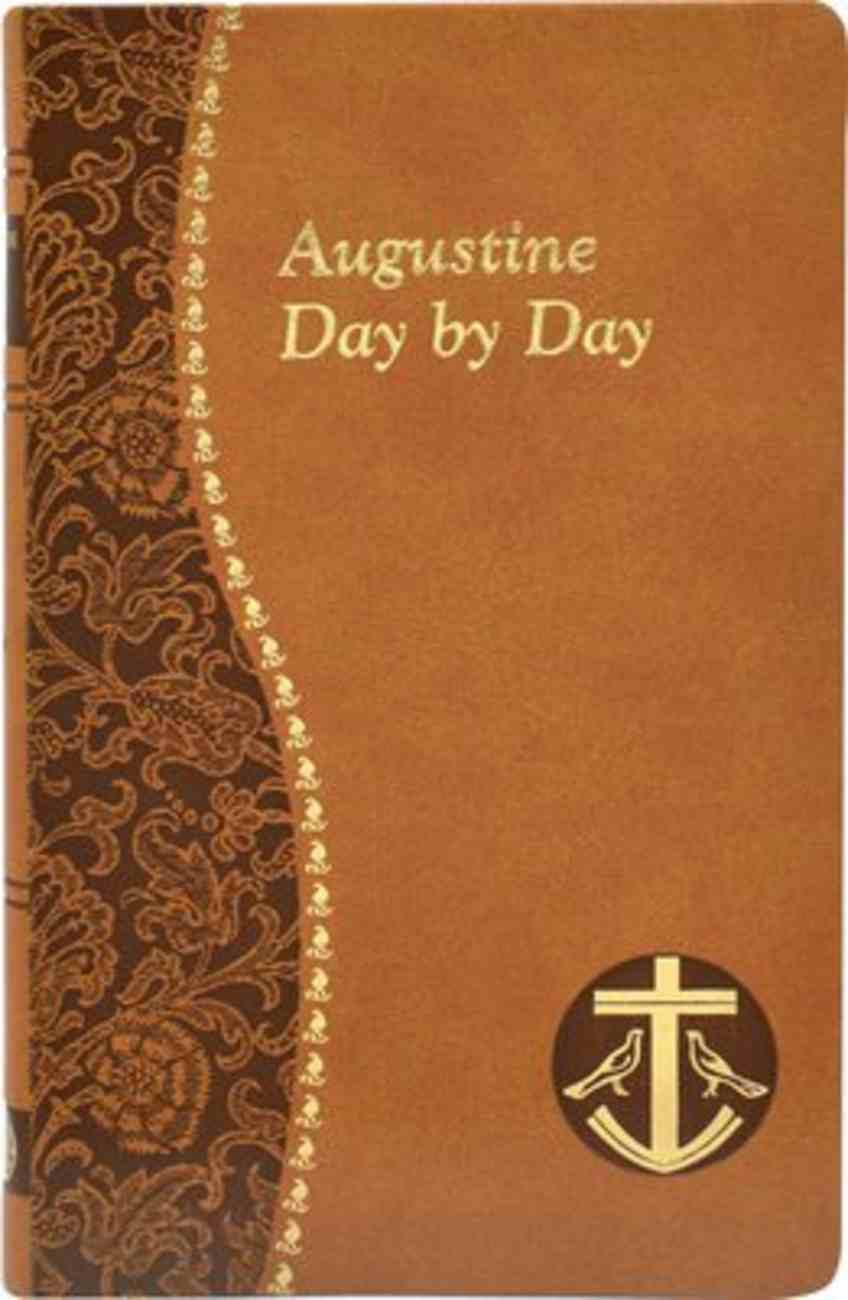 Augustine Day By Day - Minute Meditations For Every Day Taken From the Writings of Saint Augustine (Spiritual Life Series) Imitation Leather