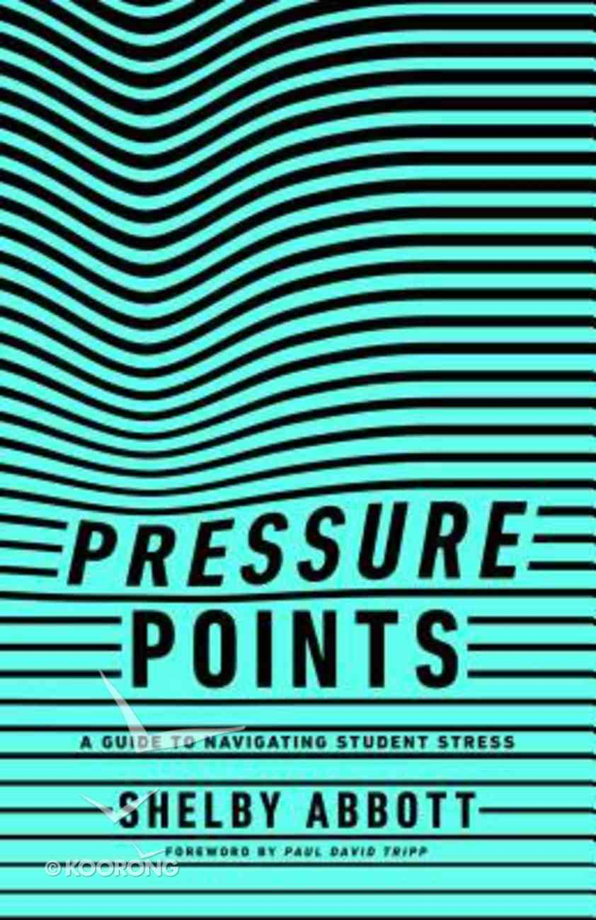 Pressure Points: A Guide to Navigating Student Stress Paperback