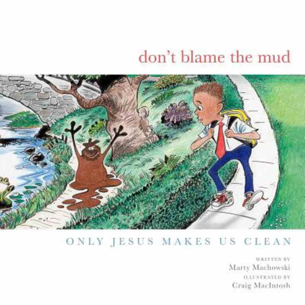 Don't Blame the Mud: Only Jesus Makes Us Clean Fabric