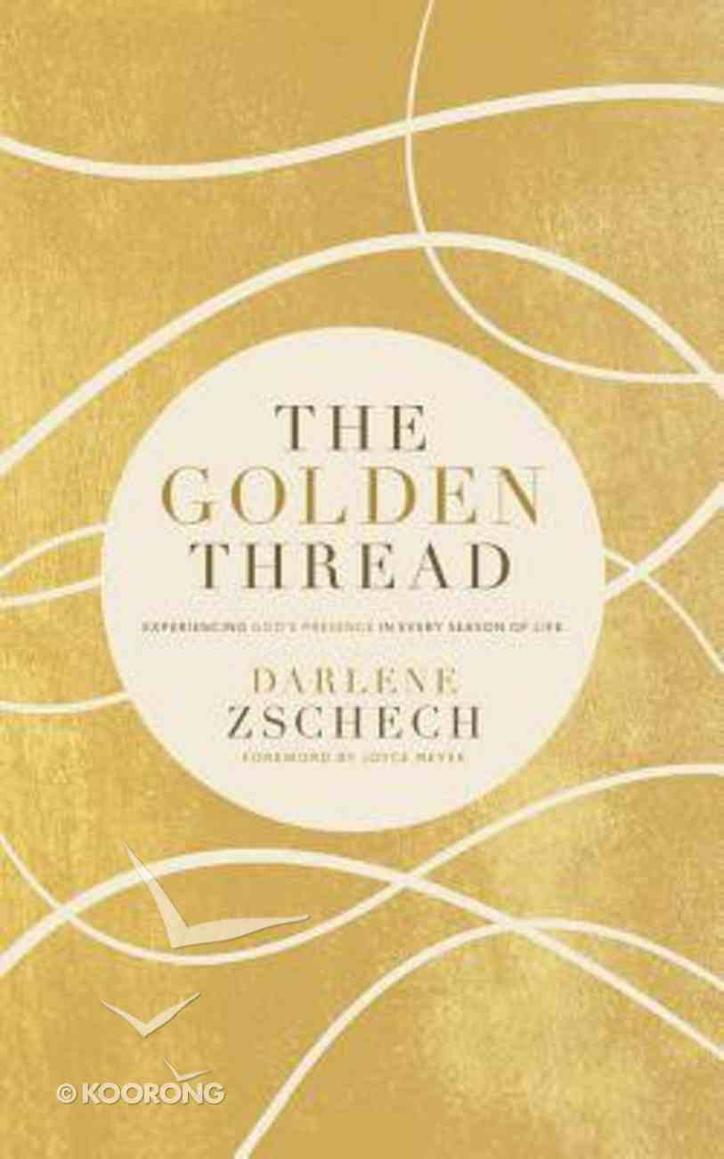 The Golden Thread: Experiencing God's Presence in Every Season of Life (Unabridged, 5 Cds) CD