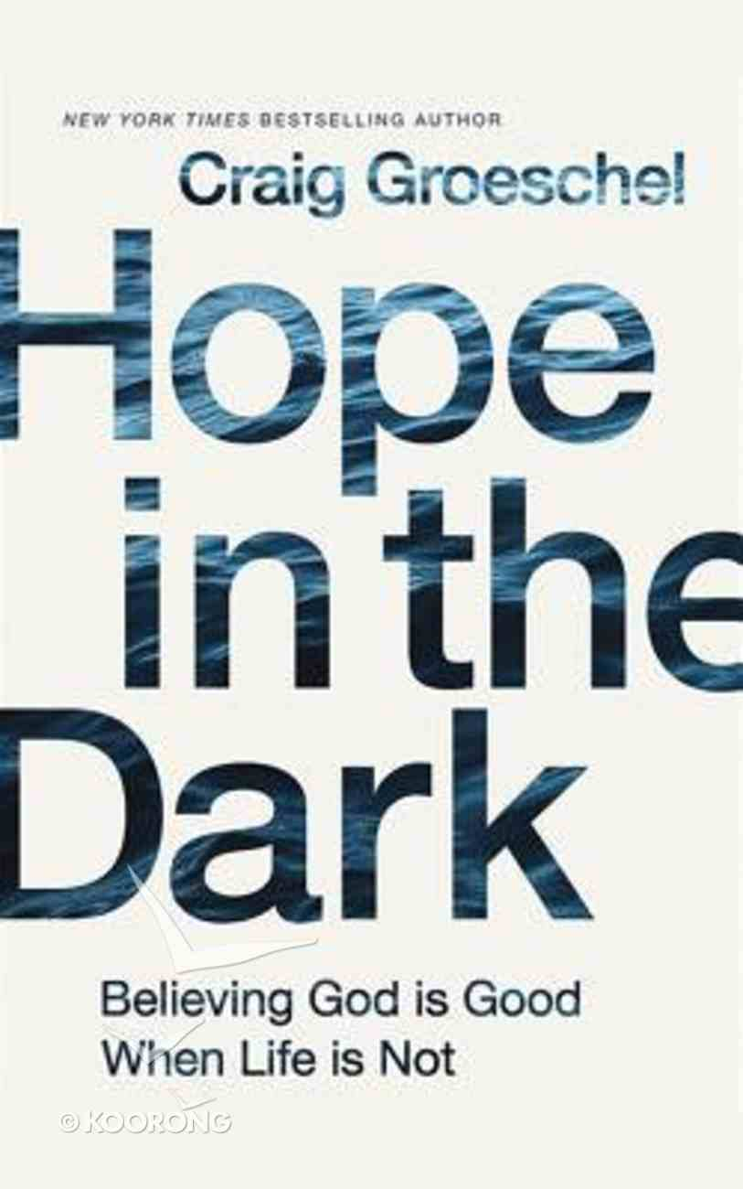 Hope in the Dark: Believing God is Good When Life is Not (Unabridged, 3 Cds) CD