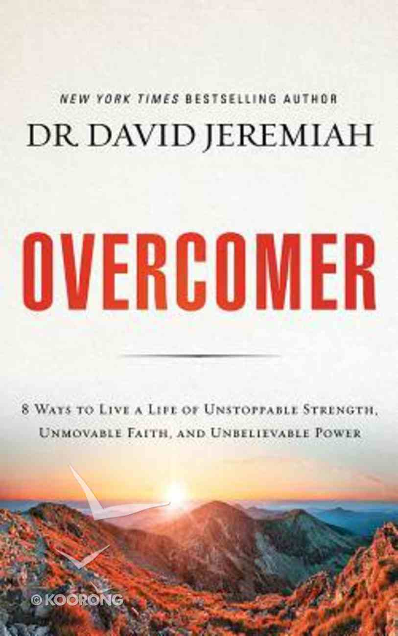 Overcomer: 8 Ways to Live a Life of Unstoppable Strength, Unmovable Faith, and Unbelievable Power (Unabridged, 6 Cds) CD
