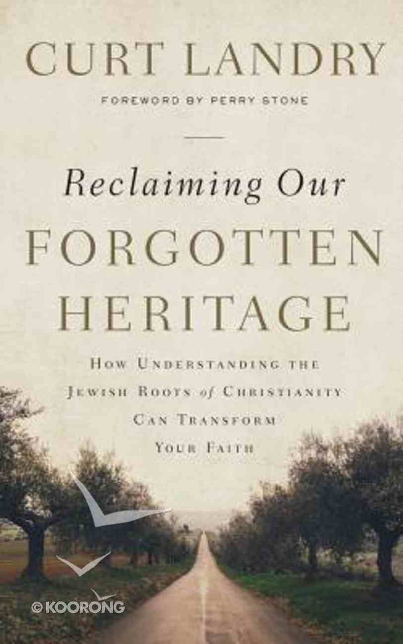 Reclaiming Our Forgotten Heritage: How Understanding the Jewish Roots of Christianity Can Transform Your Faith (Unabridged, 6 Cds) CD