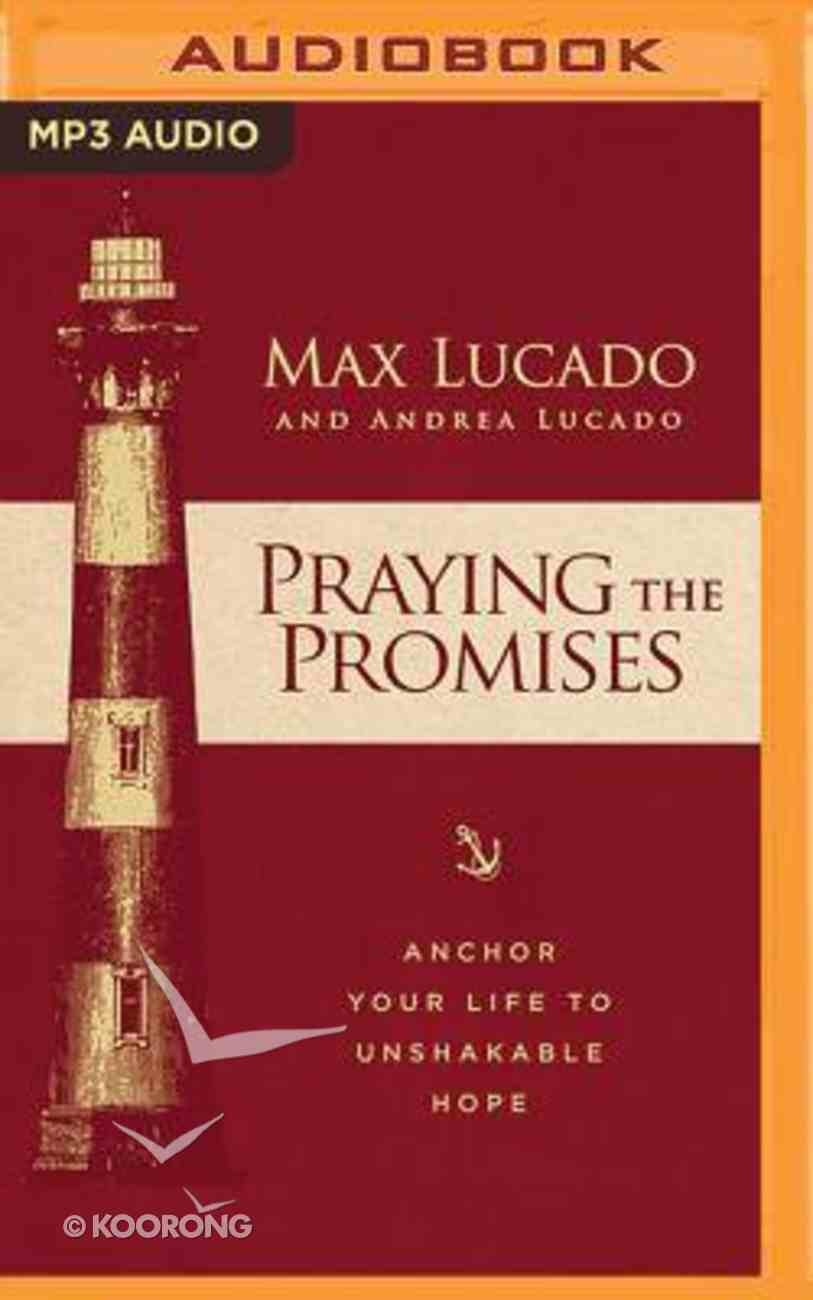 Praying the Promises: Anchor Your Life to Unshakable Hope (Unabridged, Mp3) CD