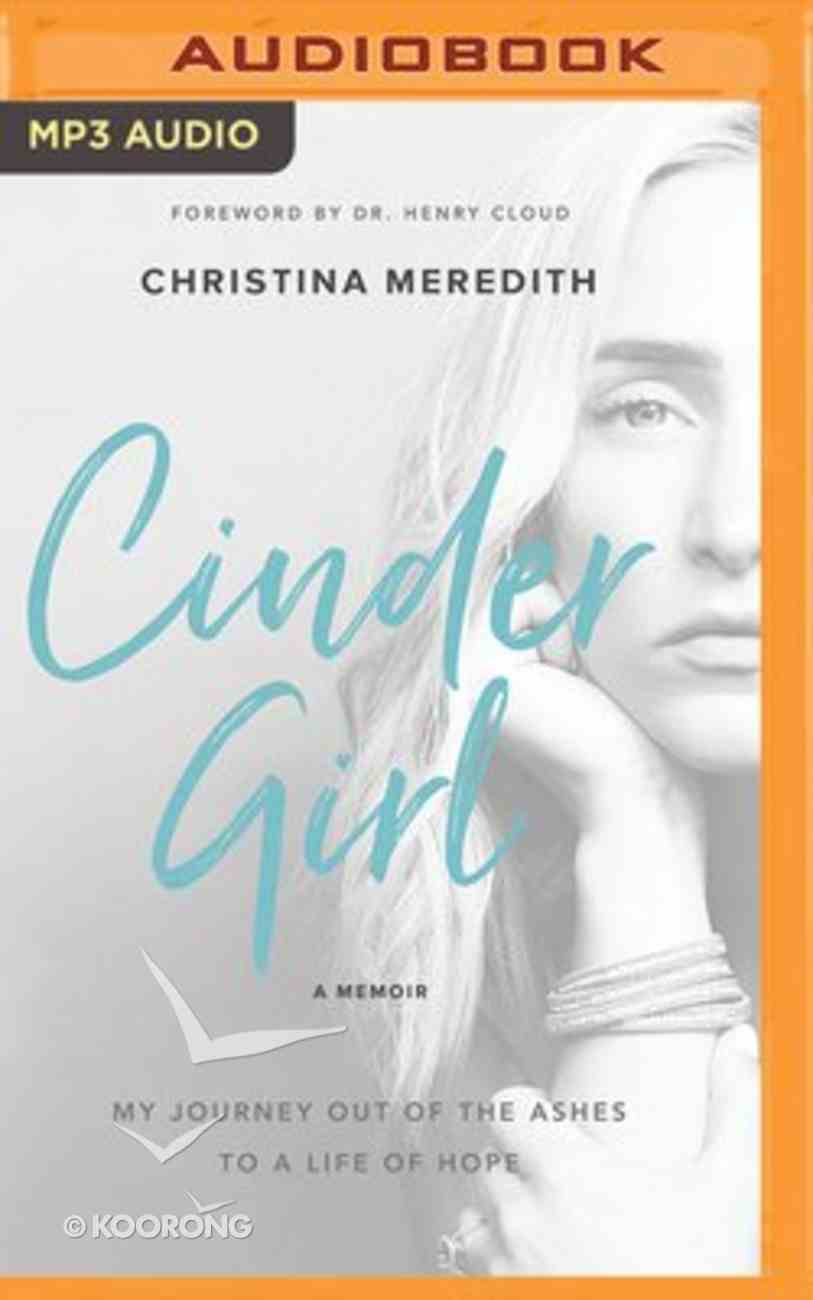 Cindergirl: My Journey Out of the Ashes to a Life of Hope (Unabridged, Mp3) CD