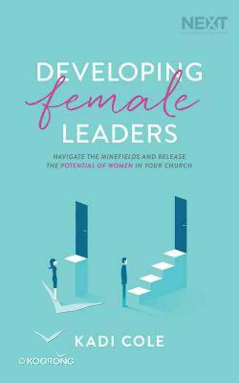 Developing Female Leaders: Navigate the Minefields and Release the Potential of Women in Your Church (Unabridged, 6 Cds) CD