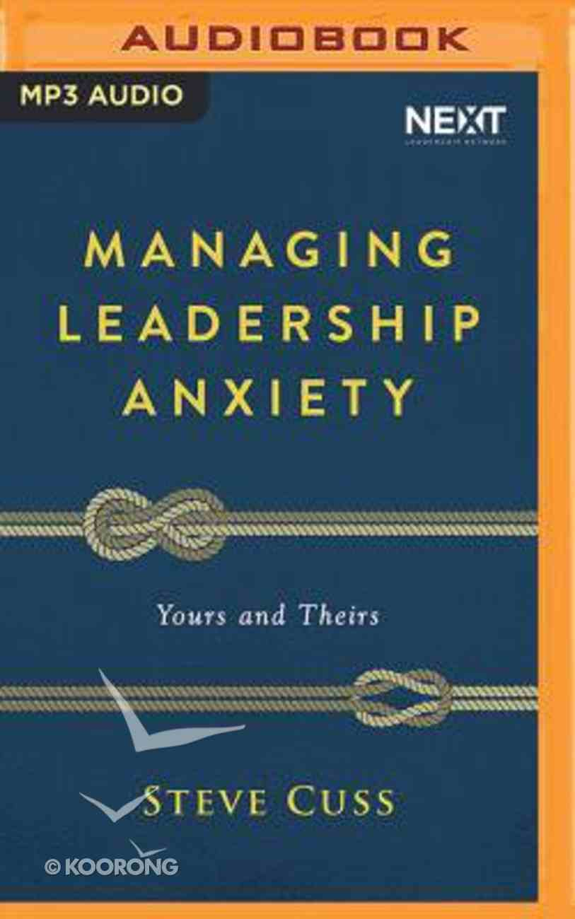 Managing Leadership Anxiety: Yours and Theirs (Unabridged, Mp3) CD