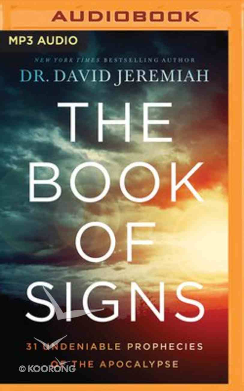 The Book of Signs: 31 Undeniable Prophecies of the Apocalypse (Unabridged, Mp3) CD