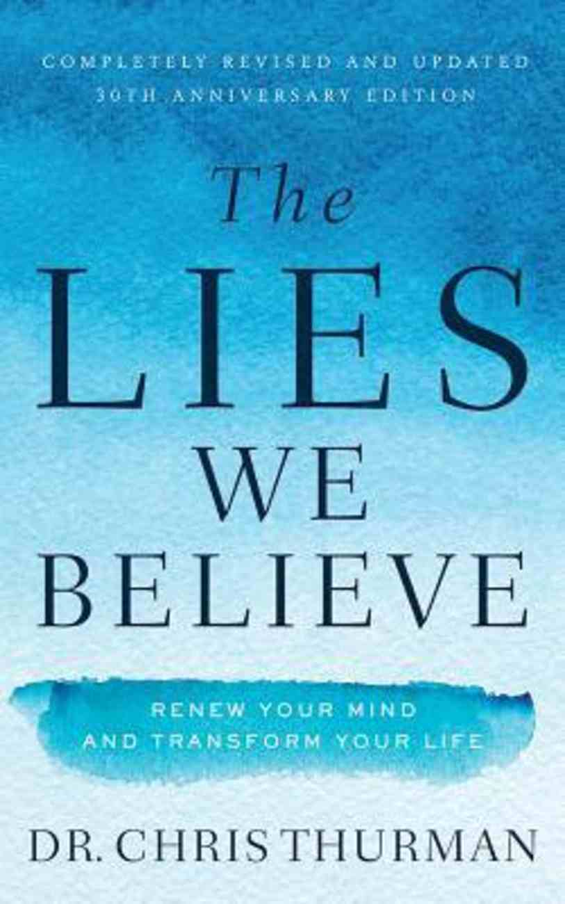 The Lies We Believe: Renew Your Mind and Transform Your Life (Unabridged, 7 Cds) CD