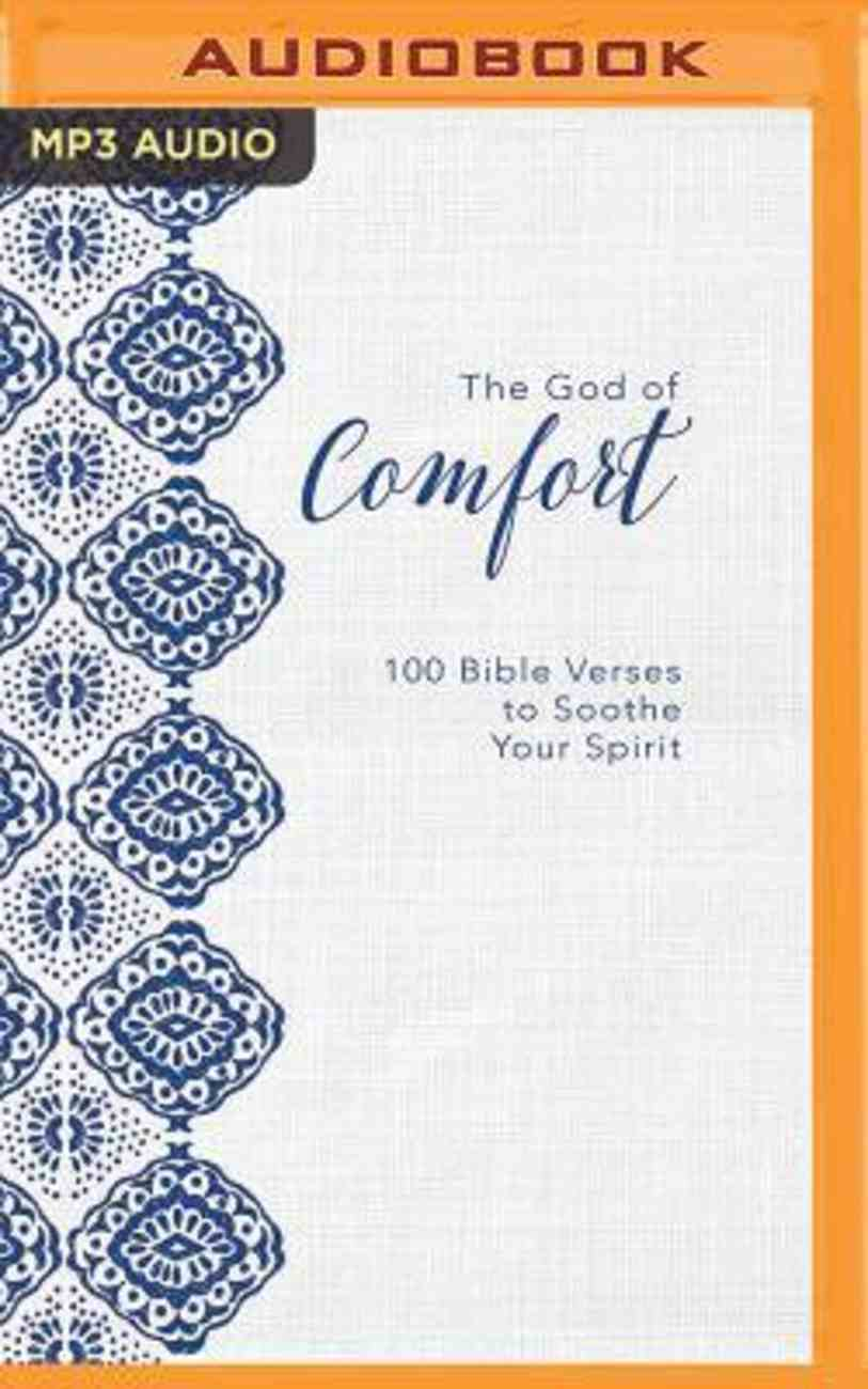 The God of Comfort: 100 Bible Verses to Soothe Your Spirit (Unabridged, Mp3) CD