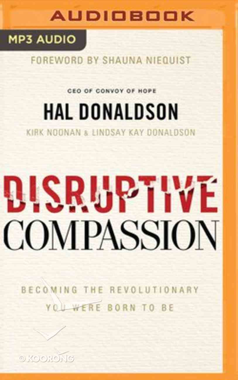 Disruptive Compassion: Becoming the Revolutionary You Were Born to Be (Unabridged, Mp3) CD