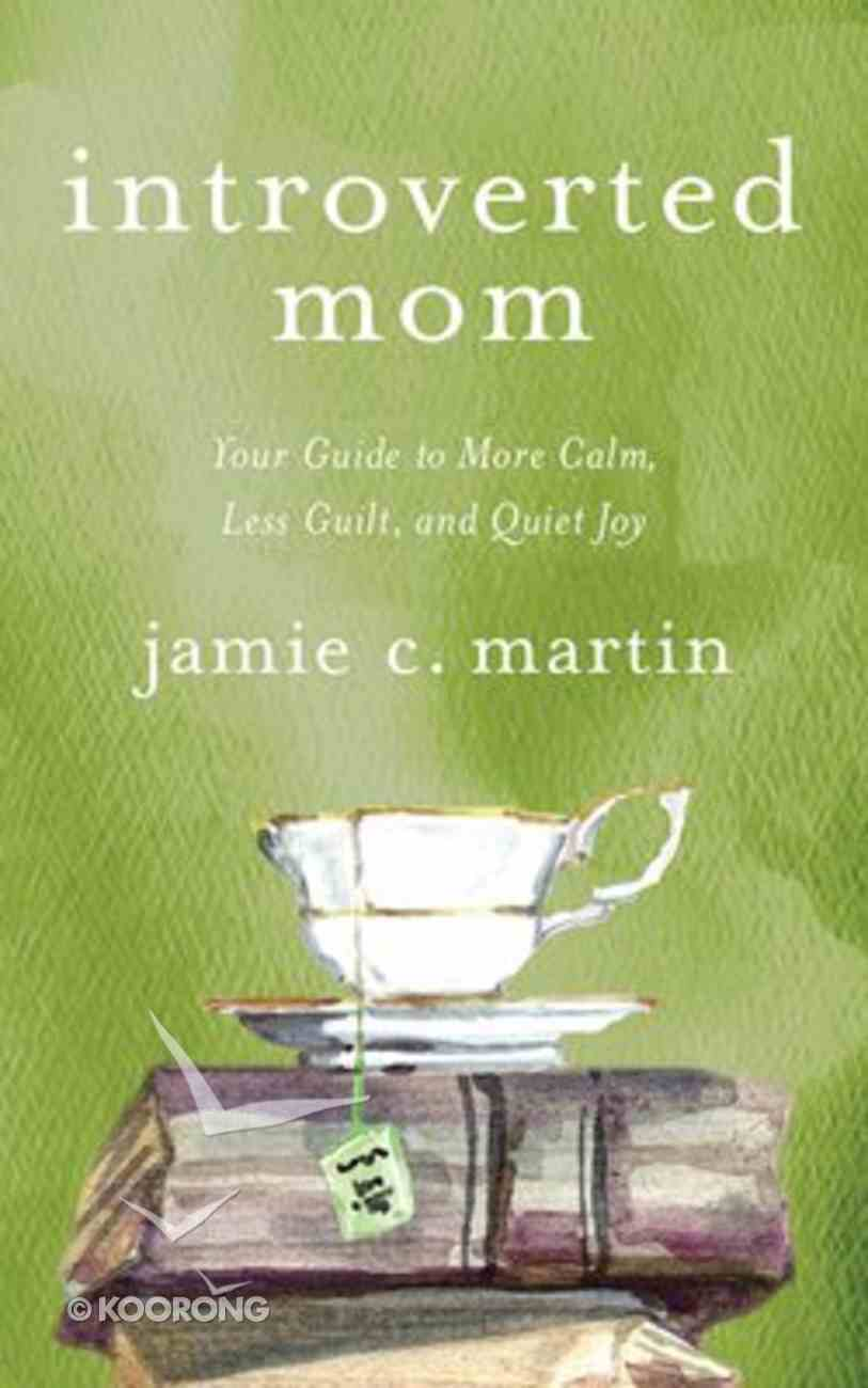Introverted Mom: Your Guide to More Calm, Less Guilt, and Quiet Joy (Unabridged, 5 Cds) CD