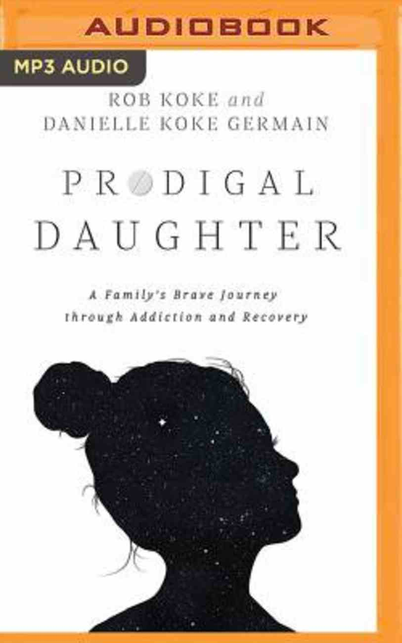 Prodigal Daughter: A Family's Journey Through Addiction and Recovery (Unabridged, Mp3) CD