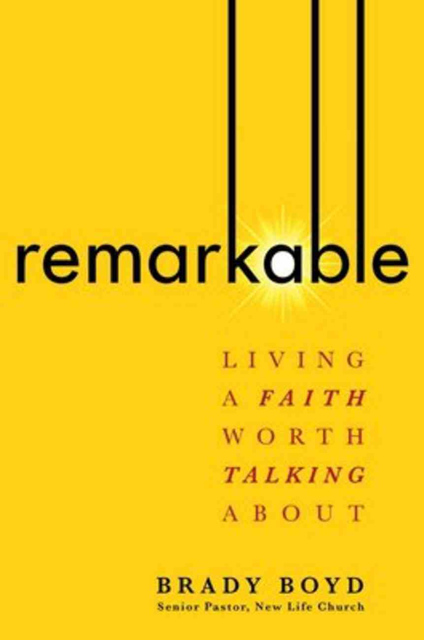 Remarkable: Living a Faith Worth Talking About Hardback
