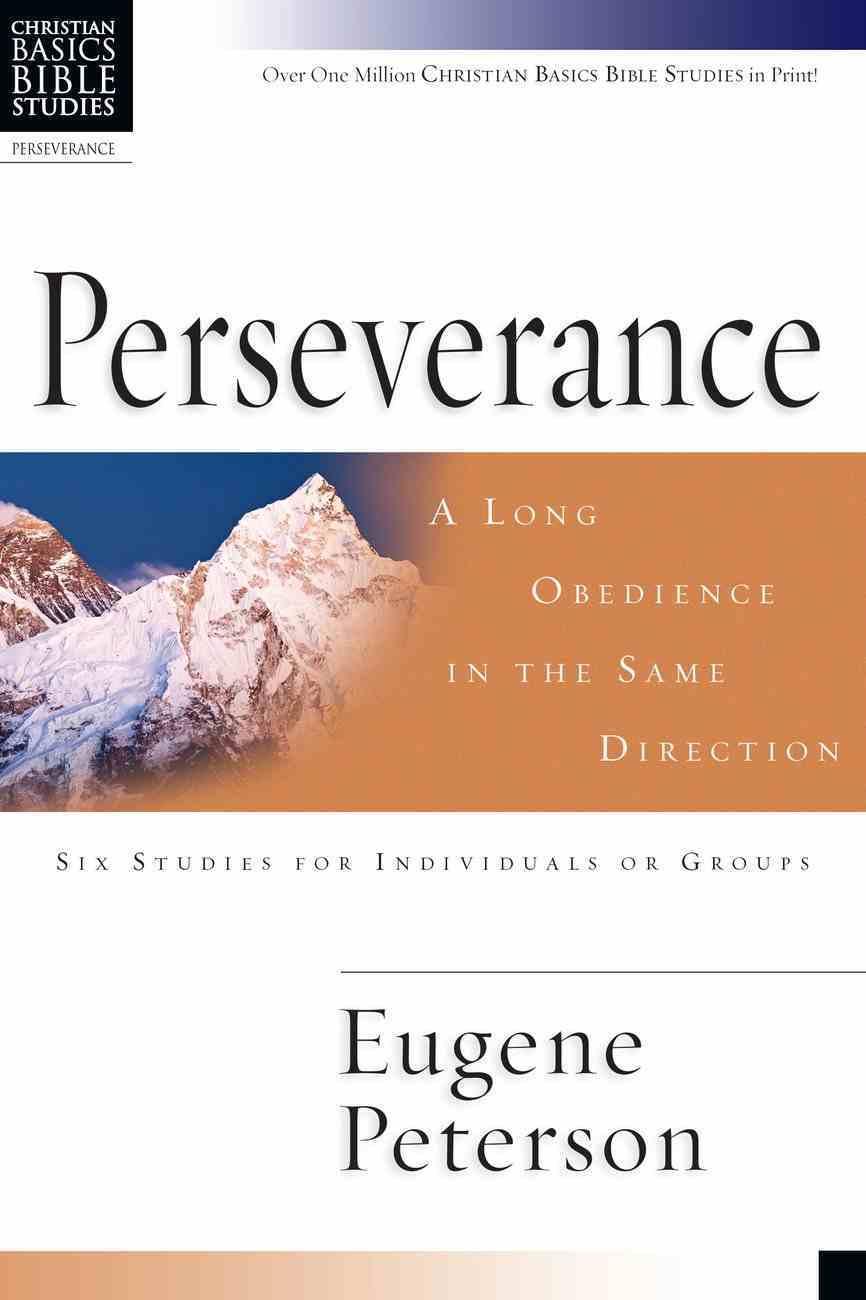 Perseverance (Christian Basics Bible Study Series) Paperback