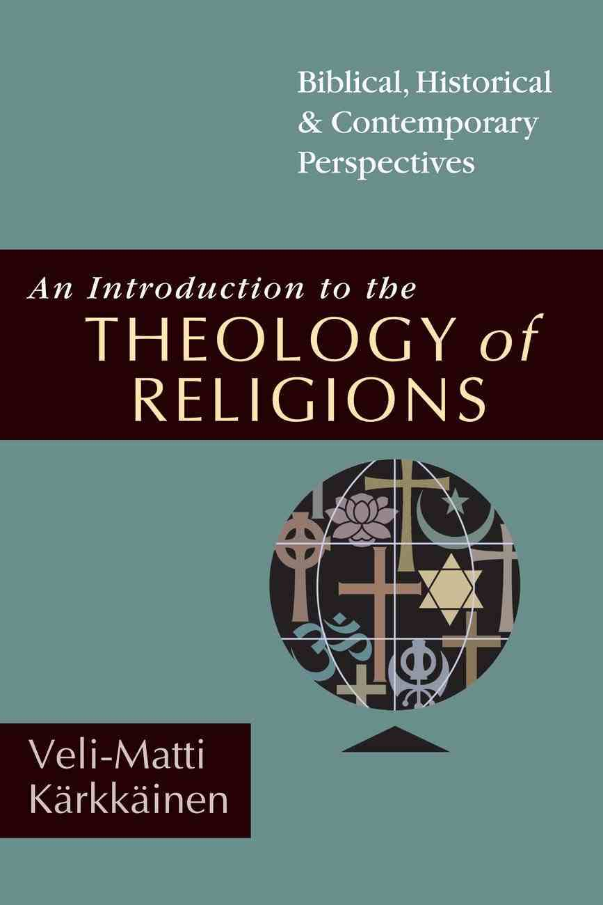 An Introduction to the Theology of Religions Paperback