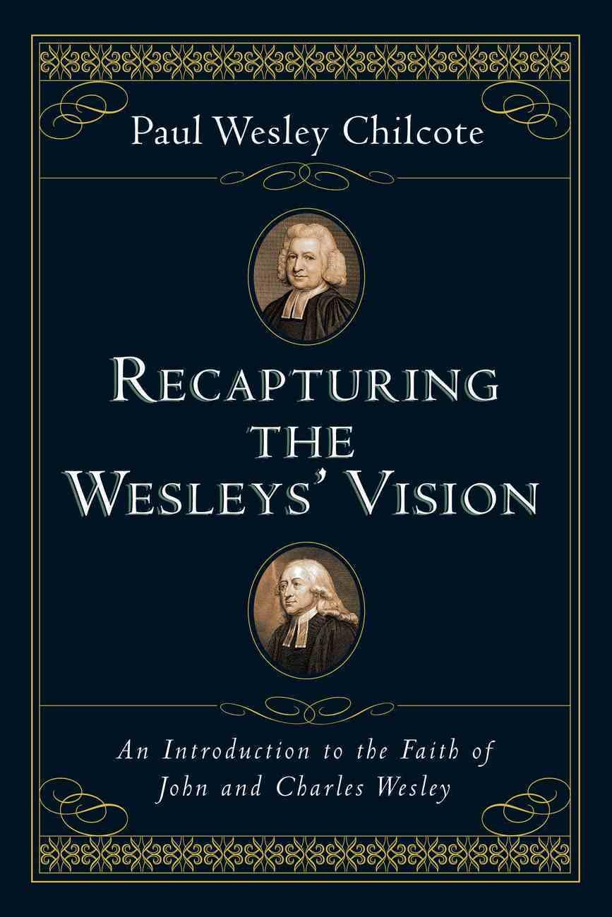 Recapturing the Wesleys' Vision Paperback