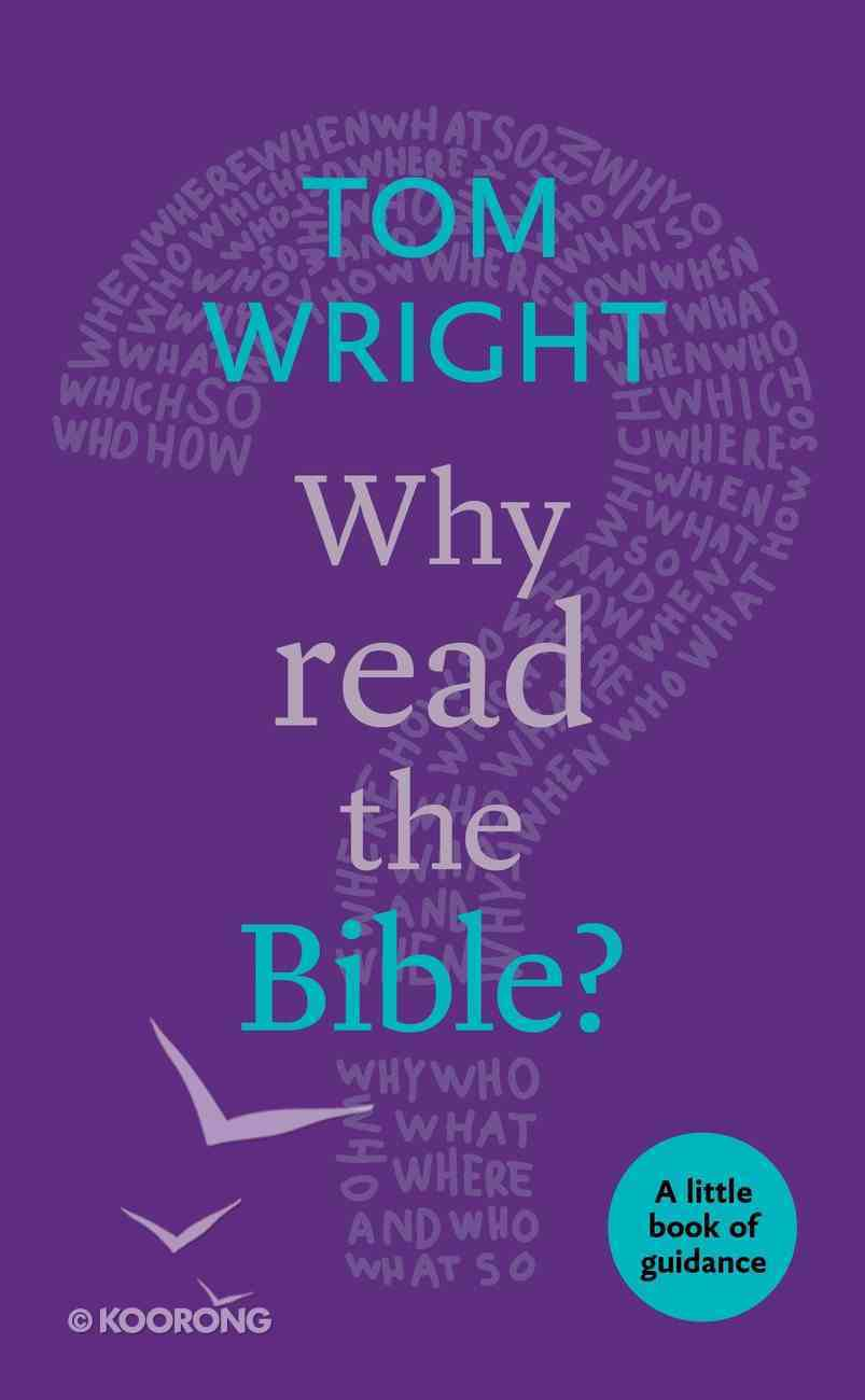Why Read the Bible? (Little Book Of Guidance Series) Paperback