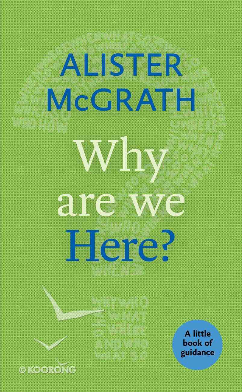 Why Are We Here? (Little Book Of Guidance Series) Paperback