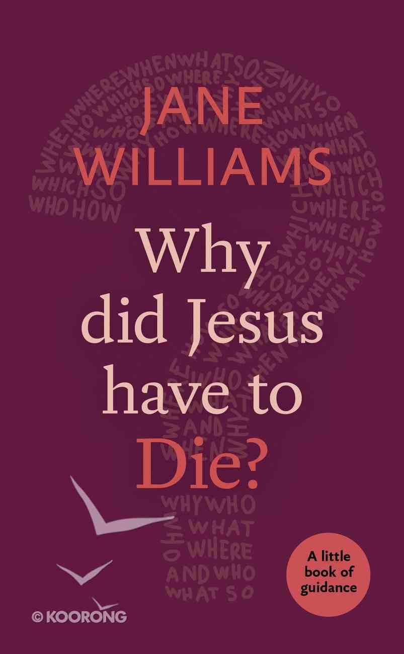 Why Did Jesus Have to Die? Paperback