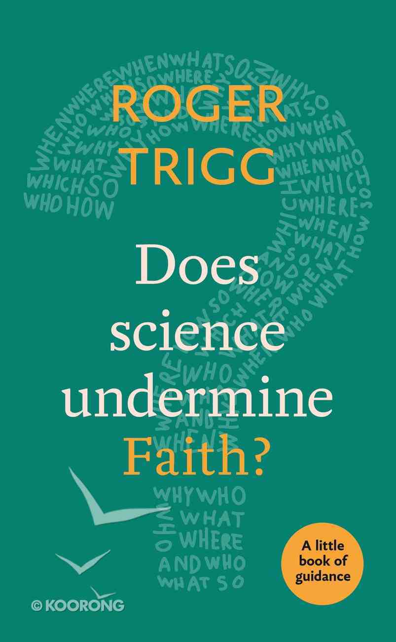 Does Science Undermine Faith? (Little Book Of Guidance Series) Paperback