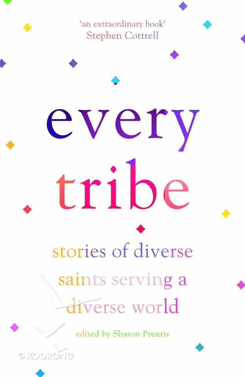 Every Tribe: Stories of Diverse Saints Serving a Diverse World Paperback
