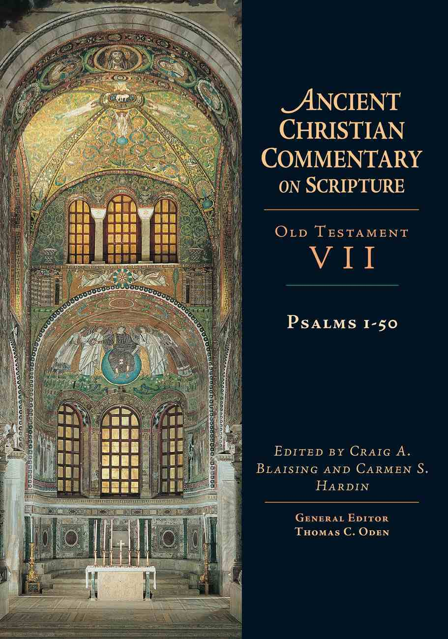 Accs OT: Psalms 1-50 (Ancient Christian Commentary On Scripture: Old Testament Series) Hardback
