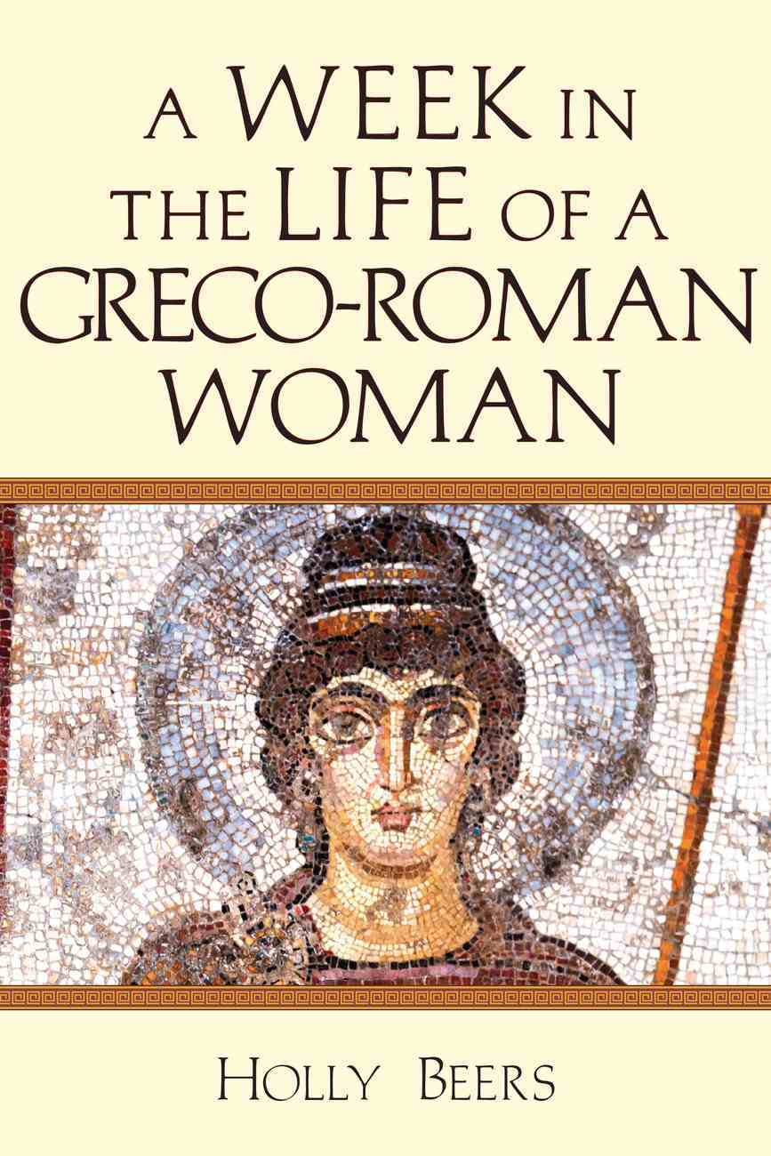 A Week in the Life of a Greco-Roman Woman Paperback