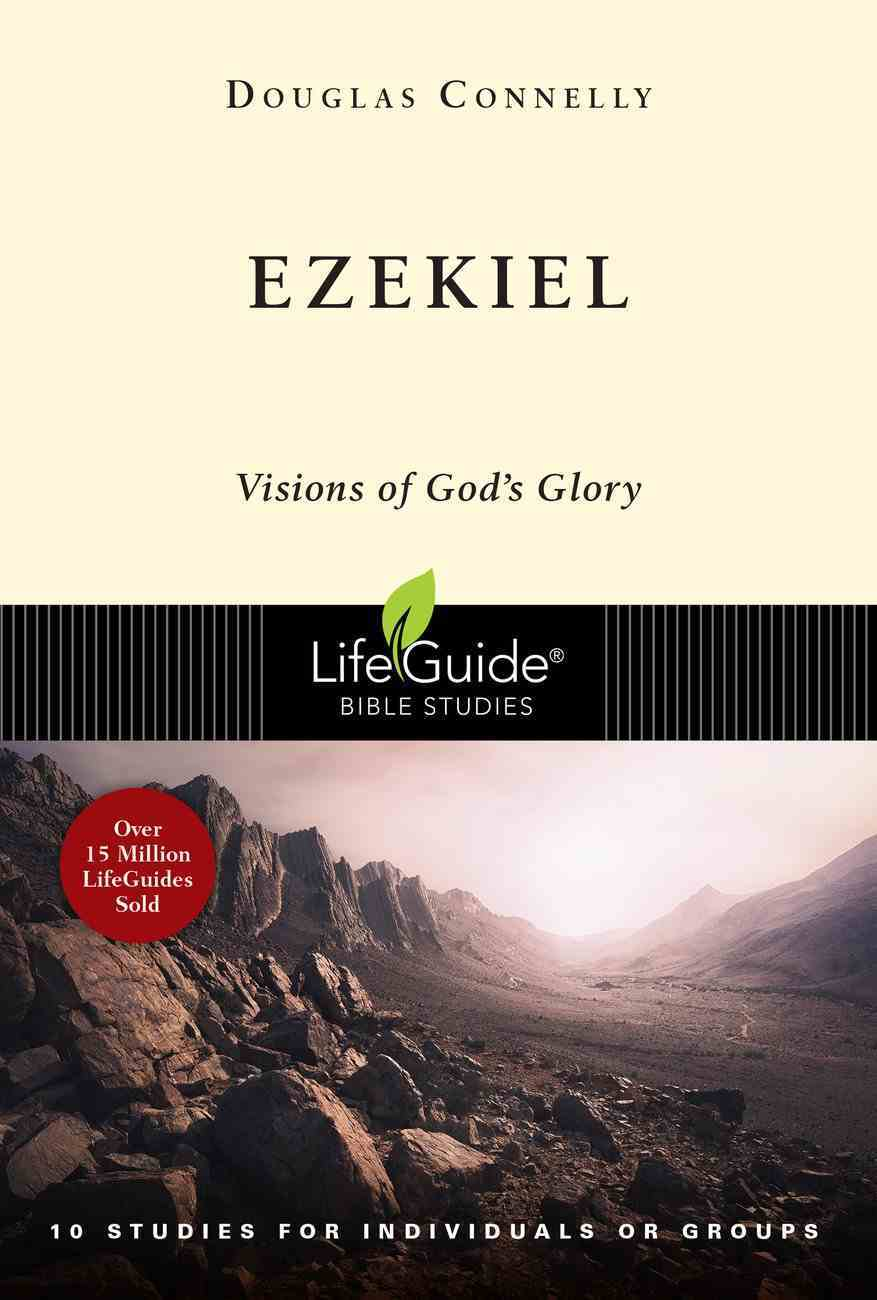 Ezekiel: Visions of God's Glory (10 Sessions) (Lifeguide Bible Study Series) Paperback