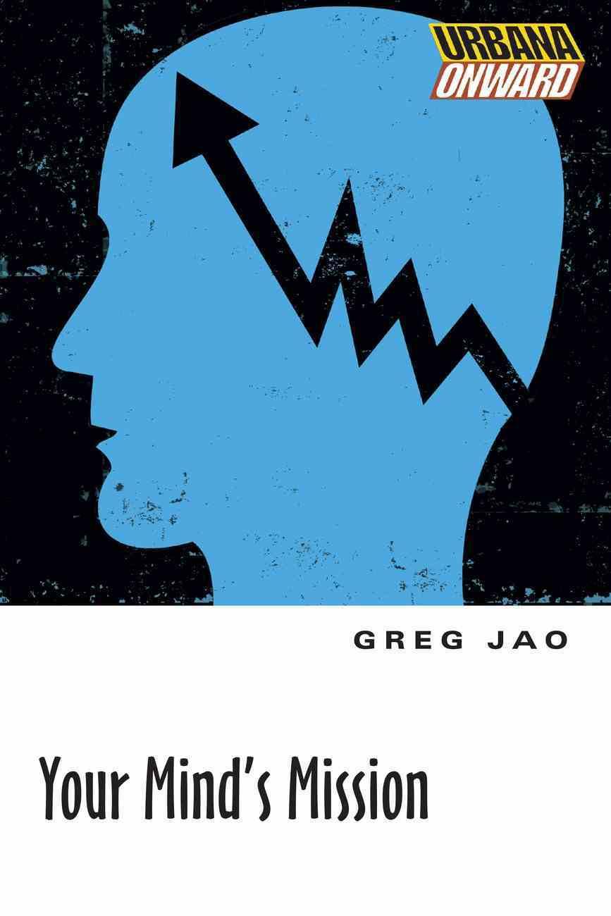 Your Mind's Mission (Urbana Onward Series) Paperback