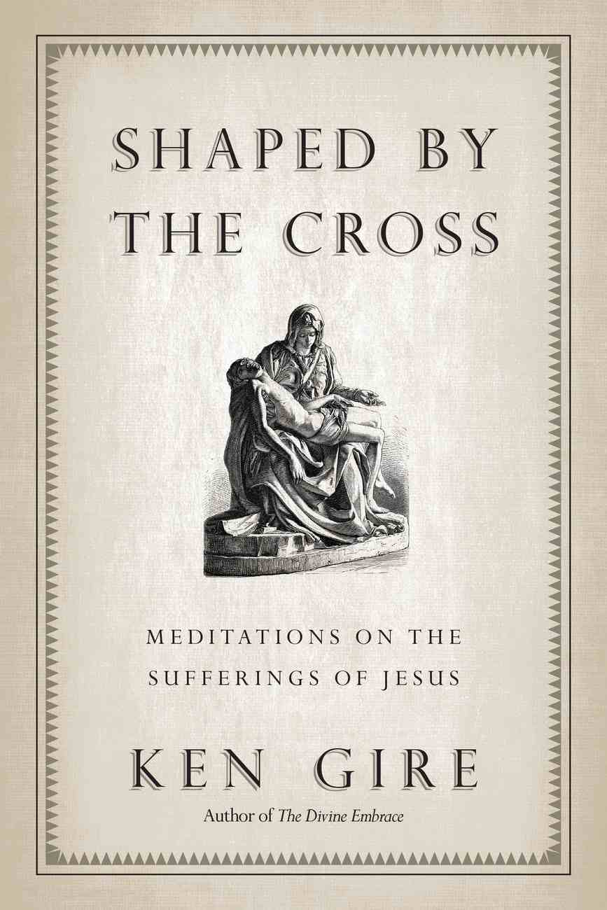 Shaped By the Cross Paperback