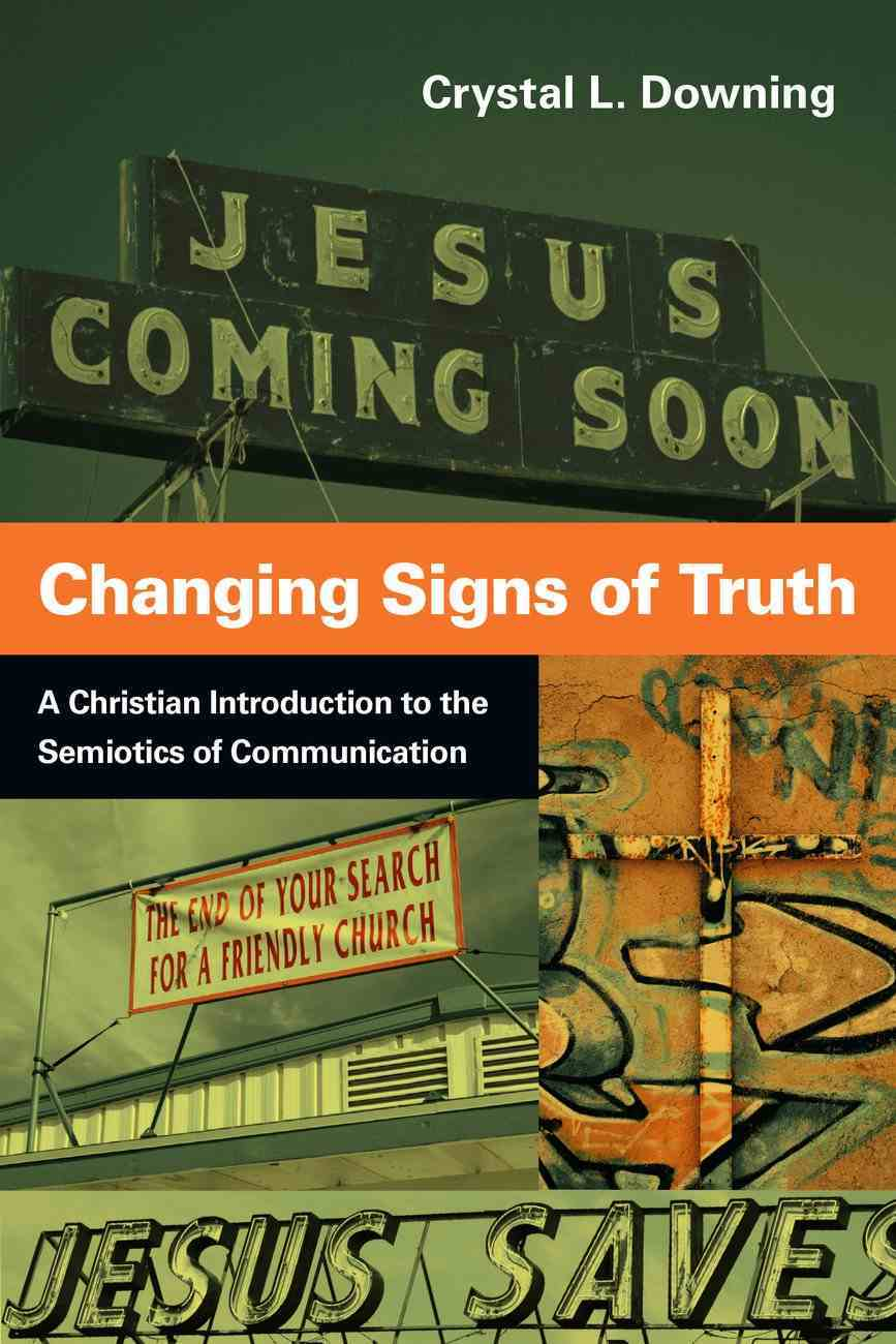 Changing Signs of Truth Paperback