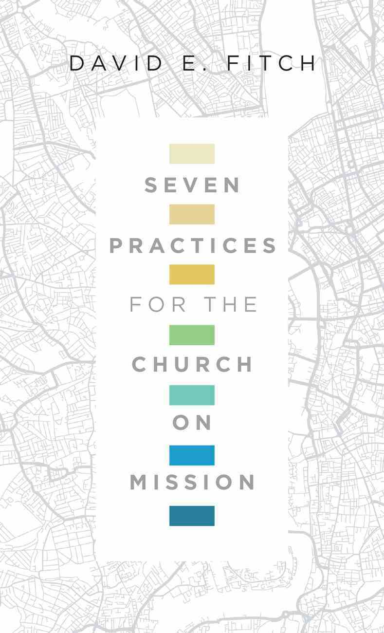 Seven Practices For the Church on Mission Paperback