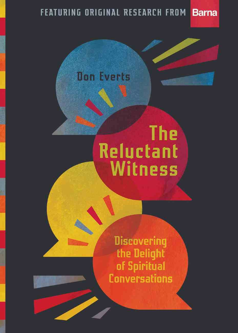 The Reluctant Witness: Discovering the Delight of Spiritual Conversations Hardback