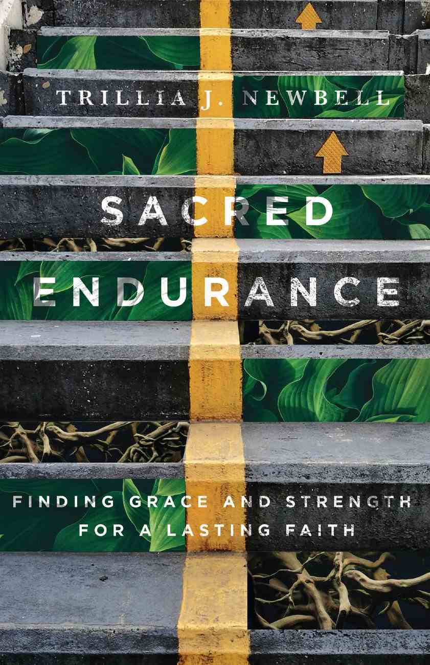 Sacred Endurance: Finding Grace and Strength For a Lasting Faith Paperback