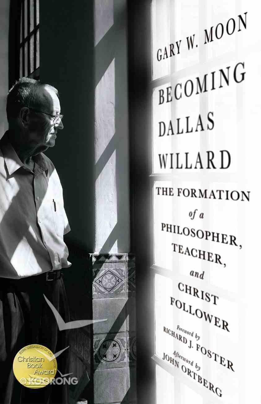 Becoming Dallas Willard: The Formation of a Philosopher, Teacher, and Christ Follower Hardback