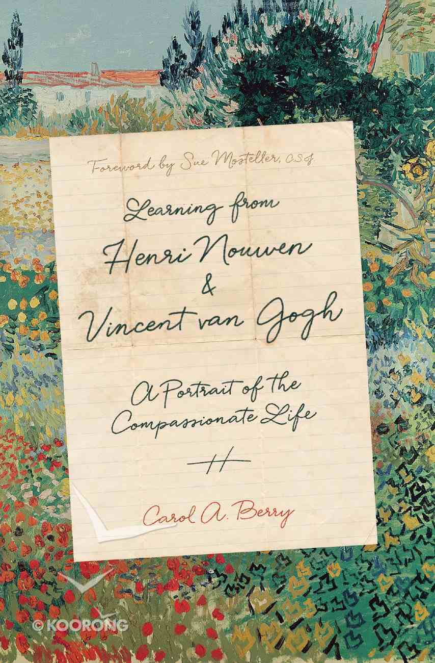 Learning From Henri Nouwen and Vincent Van Gogh: A Portrait of the Compassionate Life Hardback