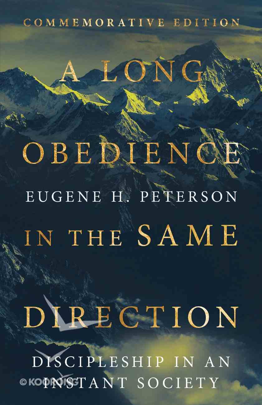 A Long Obedience in the Same Direction: Discipleship in An Instant Society Hardback
