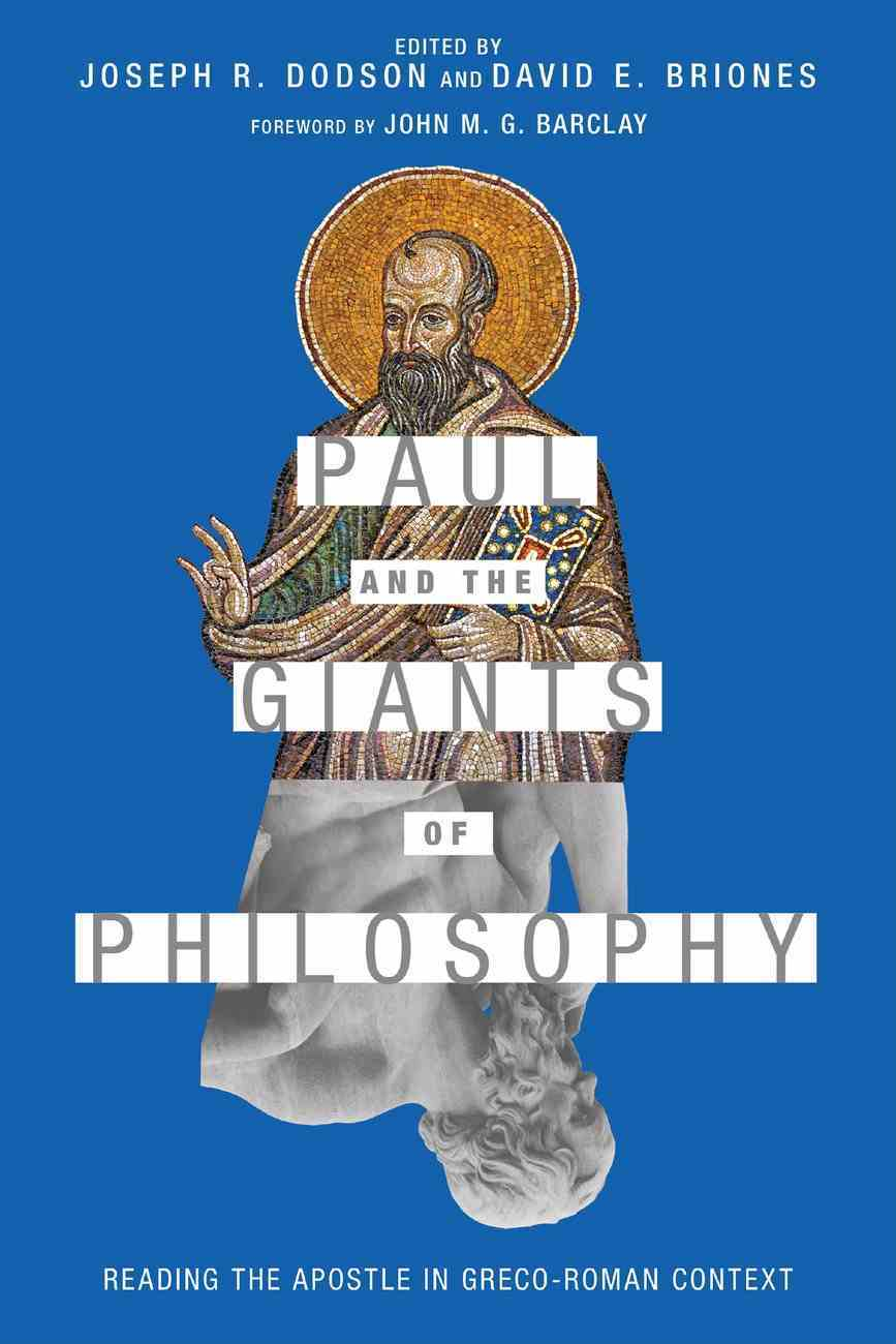 Paul and the Giants of Philosophy: Reading the Apostle in Greco-Roman Context Paperback