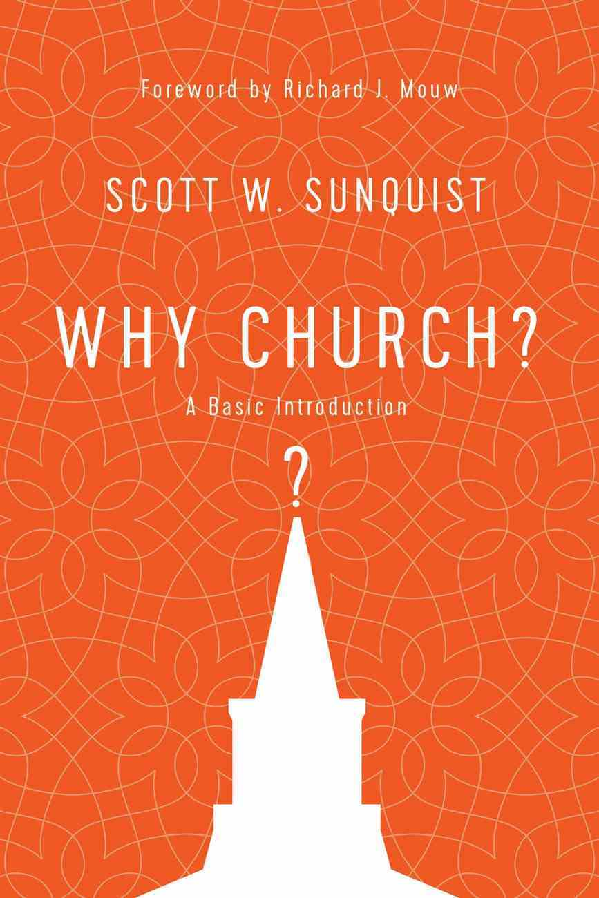 Why Church?: A Basic Introduction Paperback